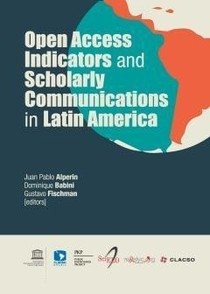 Open Access Indicators and Scholarly Communications in Latin America